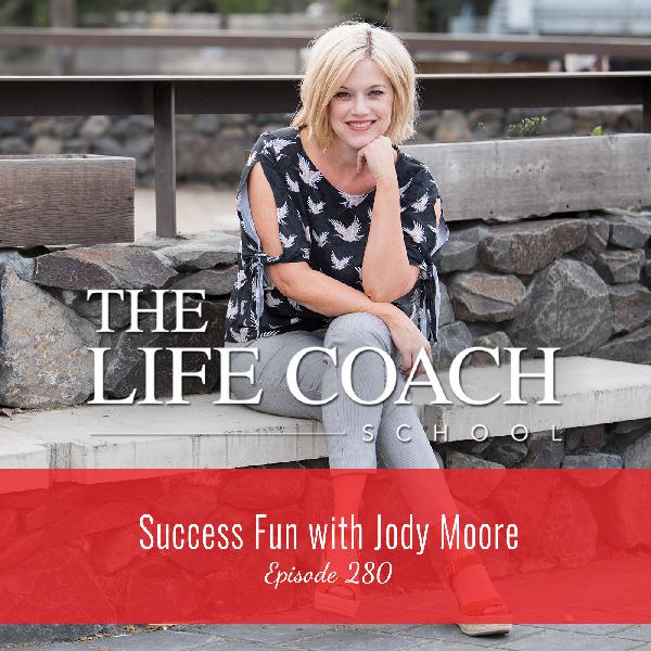 Ep #280: Success Fun with Jody Moore