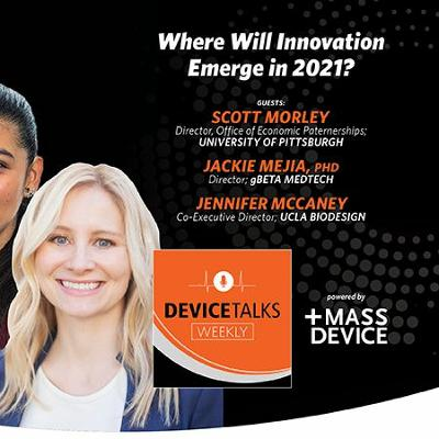 Where will Medtech innovation emerge in 2021? Hear from McCaney, Mejia and Morley