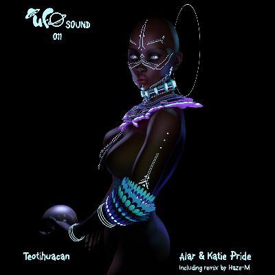 Premiere: Alar & Katie Pride — Teotihuacan (Haze-M Remix) [UFO Sound]