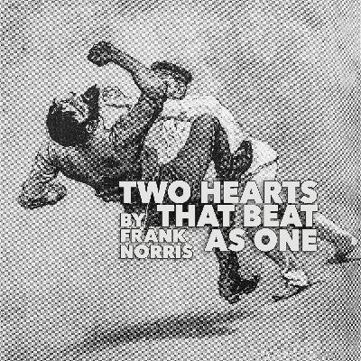 Two Hearts That Beat as One by Frank Norris