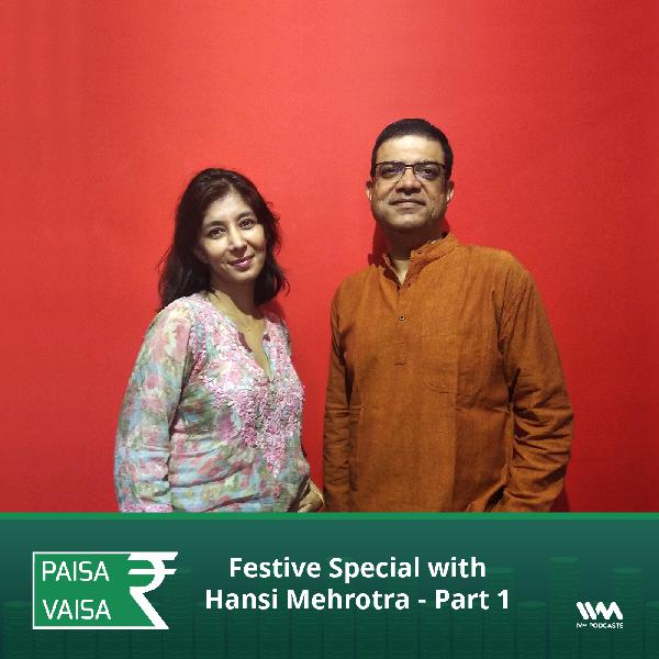 Ep. 157: Festive Special with Hansi Mehrotra - Part 1
