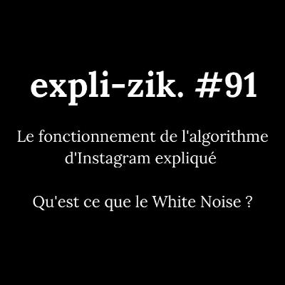 Le fonctionnement de l'algorithme d'Instagram expliqué - Qu'est ce que le white noise ?