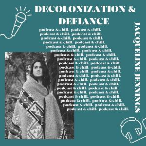 Jacqueline Jennings - decolonization & defiance