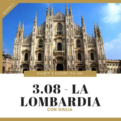 3.08 - Tour of Italian accents and dialects: Lombardia (with Giulia)