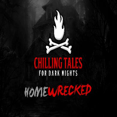 28: Homewrecked – Chilling Tales for Dark Nights