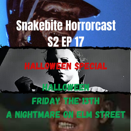 SNAKEBITE HORRORCAST S2 EP 17 HALLOWEEN SPECIAL