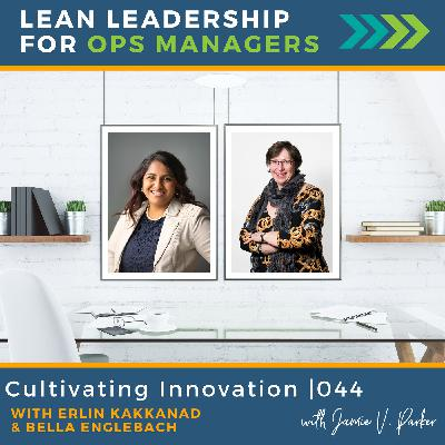 Cultivating Innovation with Erlin Kakkanad and Bella Englebach   044