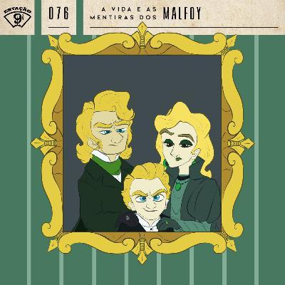 Estação 9¾   #76 - A Vida e as Mentiras dos Malfoy