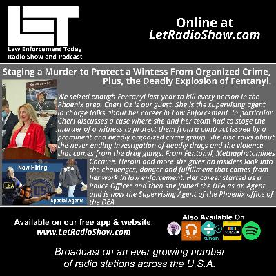 S5E34: Staging a Murder to Protect a Witness From Organized Crime, Plus the Deadly Explosion of Fentanyl.