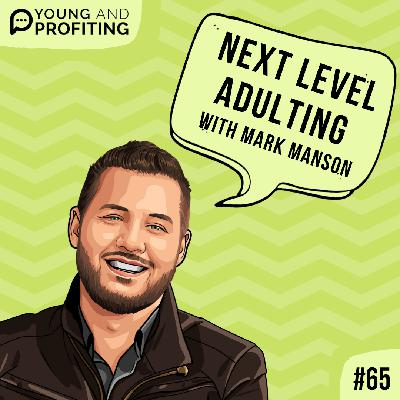 #65: Next Level Adulting with Mark Manson