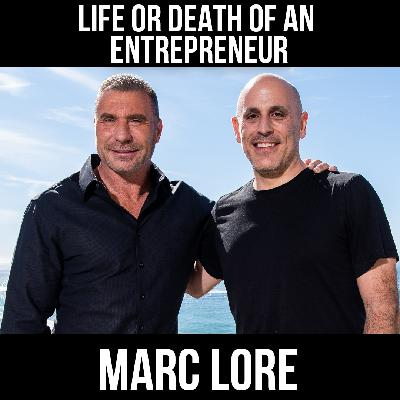 Life or Death of an Entrepreneur with Marc Lore
