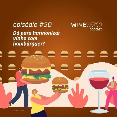 Dá para harmonizar vinho com hambúrguer?