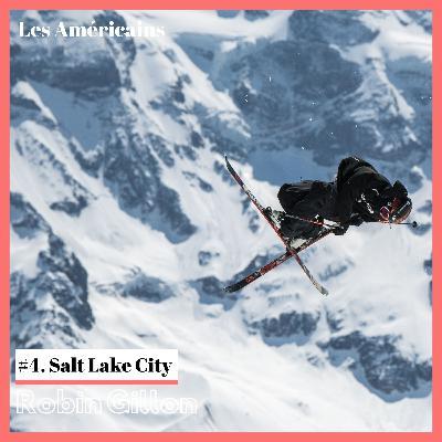 E4. Destination Salt Lake City avec Robin Gillon, big jump dans le monde du ski freestyle🤟