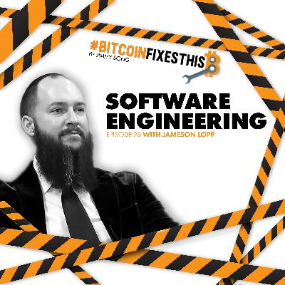 Bitcoin Fixes This #28: Software Engineering with Jameson Lopp