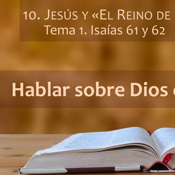 Isaías 61 y 62 | El reino de Dios (1)