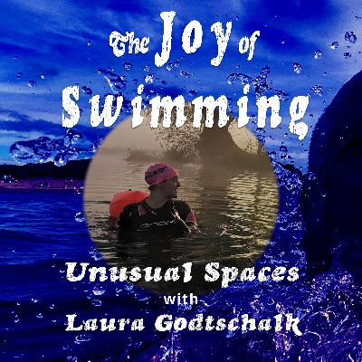 Swimming in Unusual Spaces with Laura Godtschalk