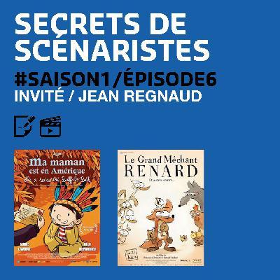 """SECRETS DE SCÉNARISTES #SAISON1ÉPISODE6 / Jean Regnaud / """"Le grand méchant renard"""""""