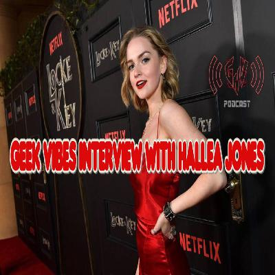 Geek Vibes Interview w/ Hallea Jones