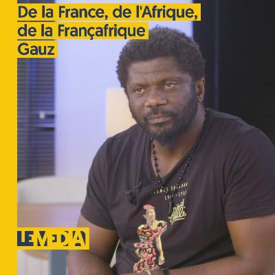 On s'autorise à penser   De la France, de l'Afrique, de la Françafrique   Gauz