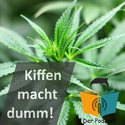 """""""Kiffen macht dumm!"""" - IstDasFakt?!"""