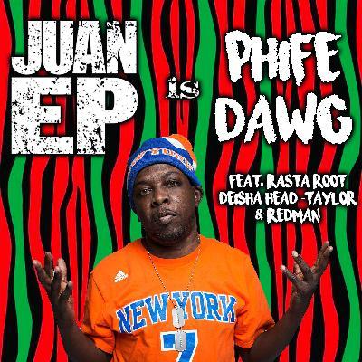 Juan Ep Is Phife Dawg