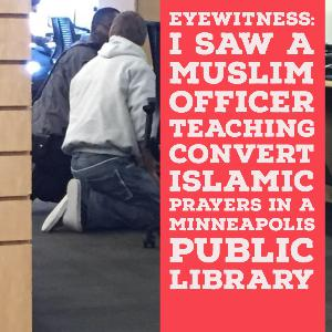 Eyewitness: Islamic Prayers in a Minneapolis Public Library!