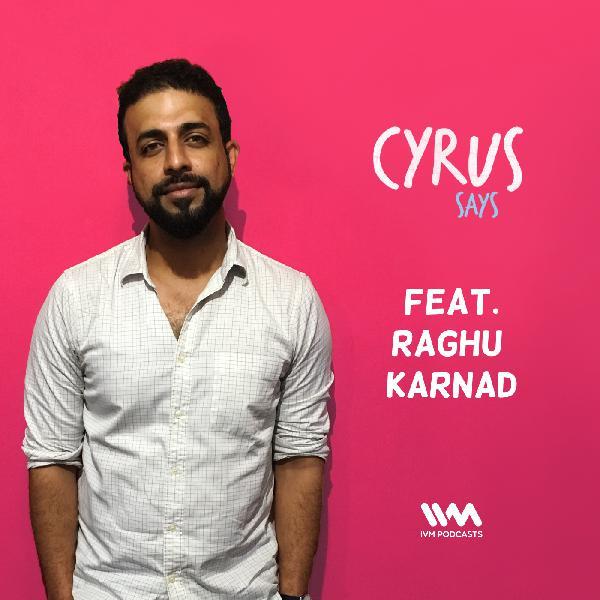 Ep. 294: Feat. Raghu Karnad