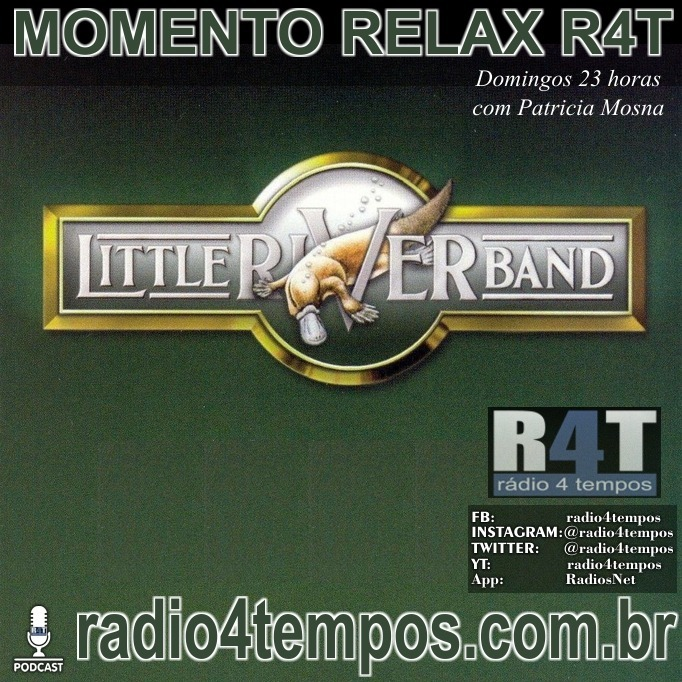 Rádio 4 Tempos - Momento Relax - Little River Band:Rádio 4 Tempos