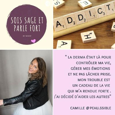 """Camille, """"Ma derma était un moyen de ne pas affronter mes émotions et de refuser le lâcher-prise"""""""
