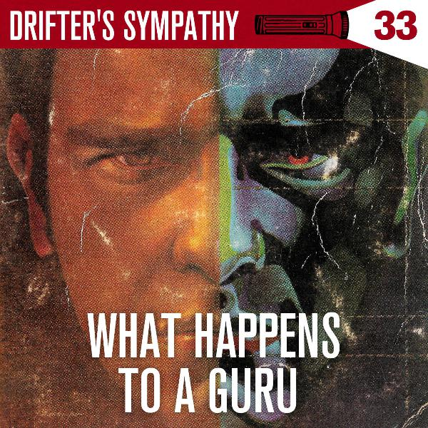 WHAT HAPPENS TO A GURU