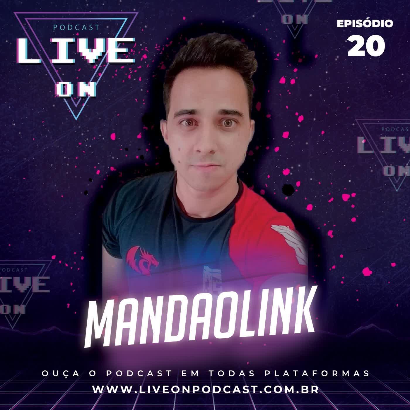 Live On Podcast - Convidado: MandaOLink - Episódio 20