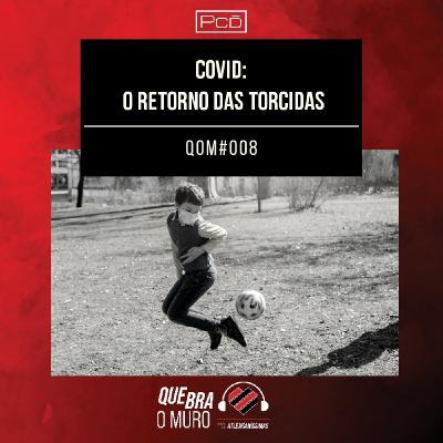 #008 - COVID: O RETORNO DAS TORCIDAS