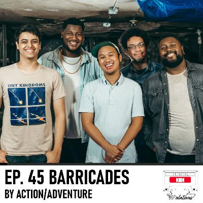 Episode 45: Barricades by Action/Adventure
