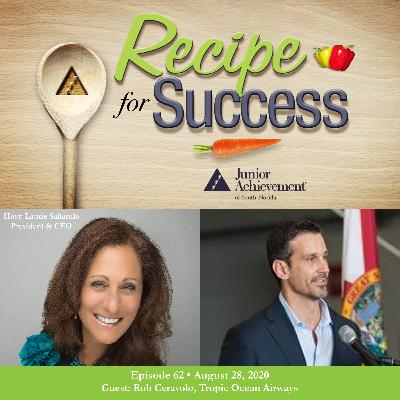 Recipe for Success with Guest Rob Ceravolo, Tropic Ocean Airways