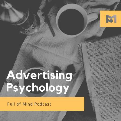 Episode 7: 广告x心理学 | 所谓套路,皆是人性