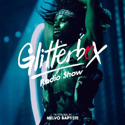 Glitterbox Radio Show 202: Presented By Melvo Baptiste