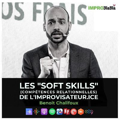 """Les """"soft skills"""" (compétences relationnelles) de l'improvisateur.ice (Benoit Chalifoux)"""