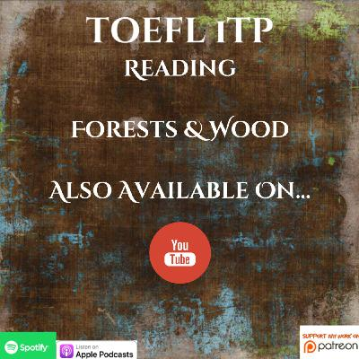 Arsenio's ESL Podcast | TOEFL iTP/iBT | Reading | Forests & Wood