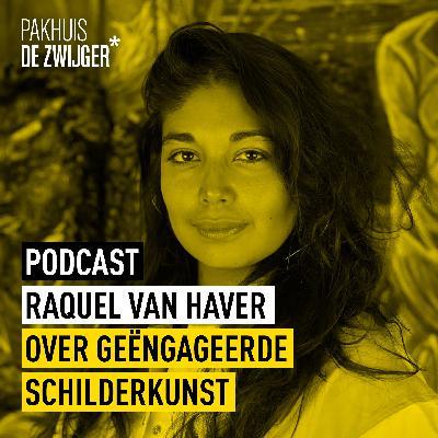 Raquel Van Haver over geëngageerde schilderkunst