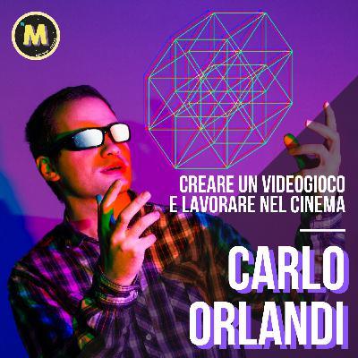 #6 - Creare un videogioco e lavorare nel cinema   con Carlo Orlandi