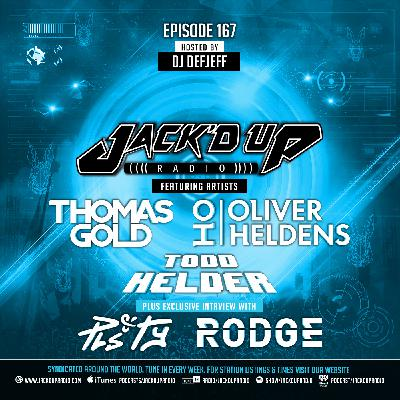 Jack'd Up Radio 167 (Guests Thomas Gold, Oliver Heldens, Todd Helder, Pls&Ty & Rodge)