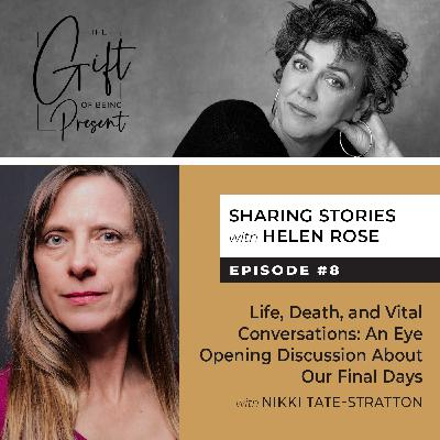 Life, Death, and Vital Conversations with Nikki Tate-Stratton - Episode #8