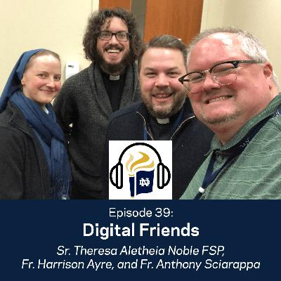 Episode 39: Digital Friends