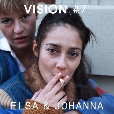 VISION #7 - ELSA & JOHANNA