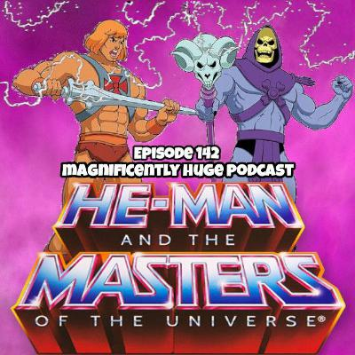 Episode 142 - He-Man and the Masters of the Universe