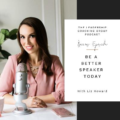 Be A Better Speaker Today with Liz Howard
