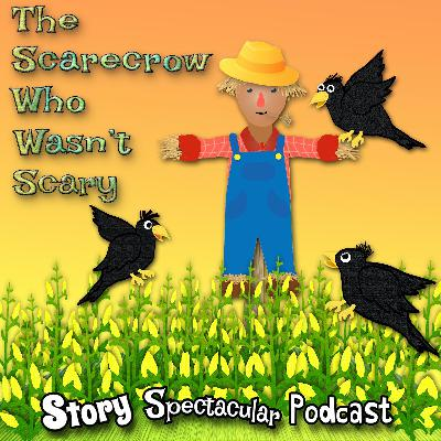 The Scarecrow Who Wasn't Scary (Bedtime)