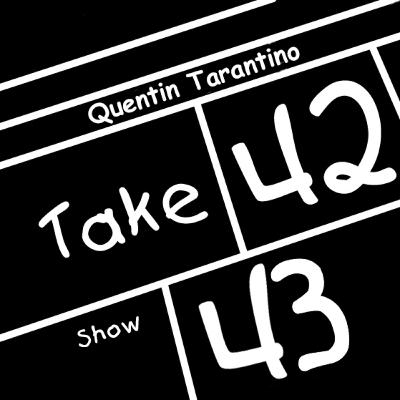 Take 42 #43 - Quentin Tarantino