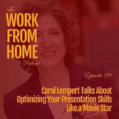 Carol Lempert Talks About Optimizing Your Presentation Skills Like a Movie Star