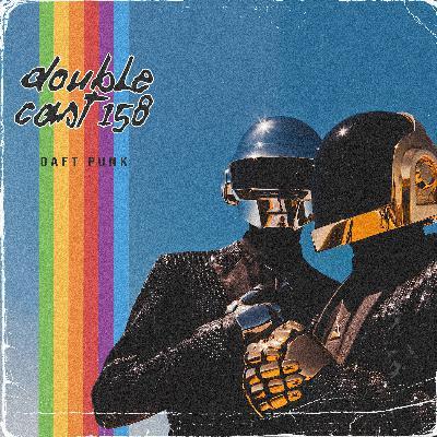 Doublecast 158 - Daft Punk